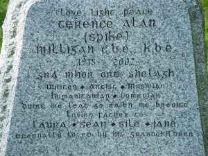 "Spike Milligan's gravestone in Winchelsea written in Irish as it wouldnot have beeen accepted by the silly C of E ""Duirt me leat go raibh me breoite."